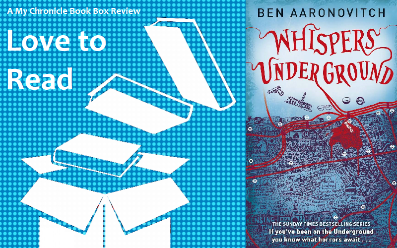 My Chronicle book box Whispers Underground by Ben Aaronovitch banner