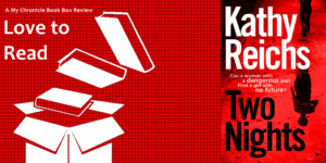 My Chronicle Book Box Two Nights by Kathy Reichs Banner