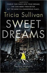 Sweet Dreams by Tricia Sullivan.jpg