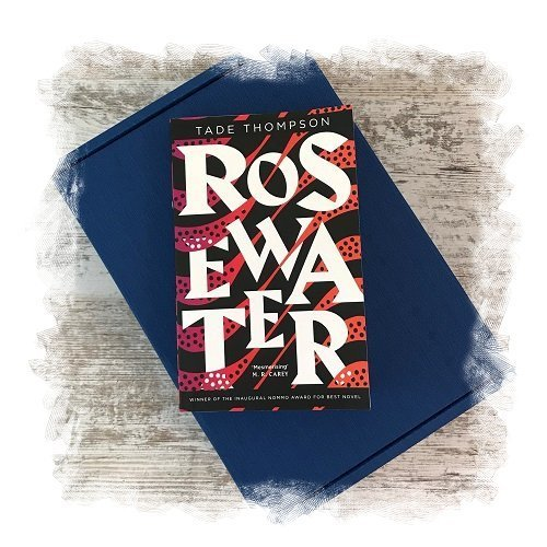 Book Subscription Box - Science Fiction Fantasy - November 2018 - Rosewater by Tade Thompson