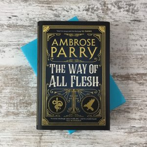 Book Subscription Box - Crime Mystery - February 2019 - The Way of All Flesh - Ambrose Parry