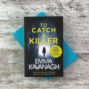 My Chronicle Book Box May 2019 Crime and Mystery Box - To Catch a Killer by Emma Kavanagh