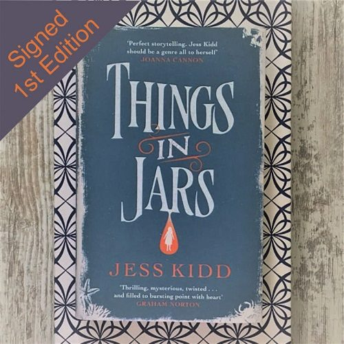 Things in Jars - Jess Kidd - signed first edition