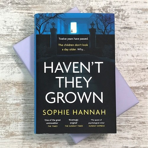 February 2020 - crime & mystery book box - Haven't They Grown - Sophie Hannah