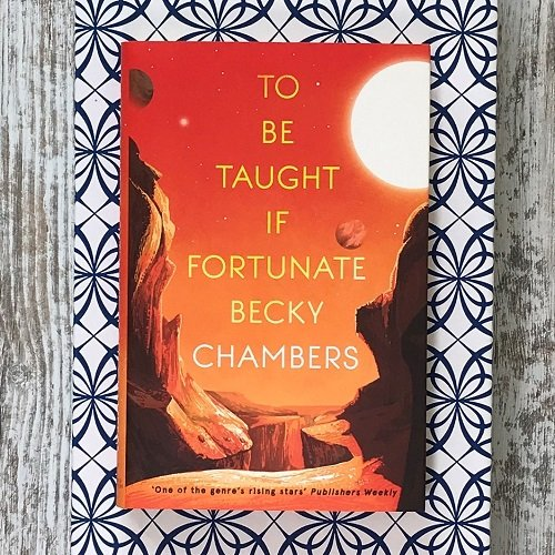 To be Taught I Fortunate - Becky Chambers